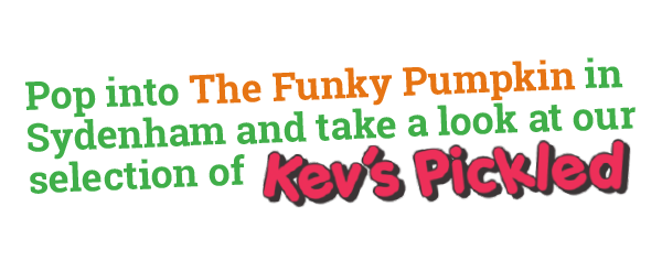 Kev's Pickeled - at Funky Pumpkin